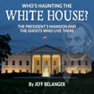 Who's Haunting the White House, Audio Book by Jeff Belanger