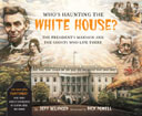 Who's Haunting the White House, Revised Edition by Jeff Belanger