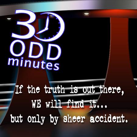 30 Odd Minutes