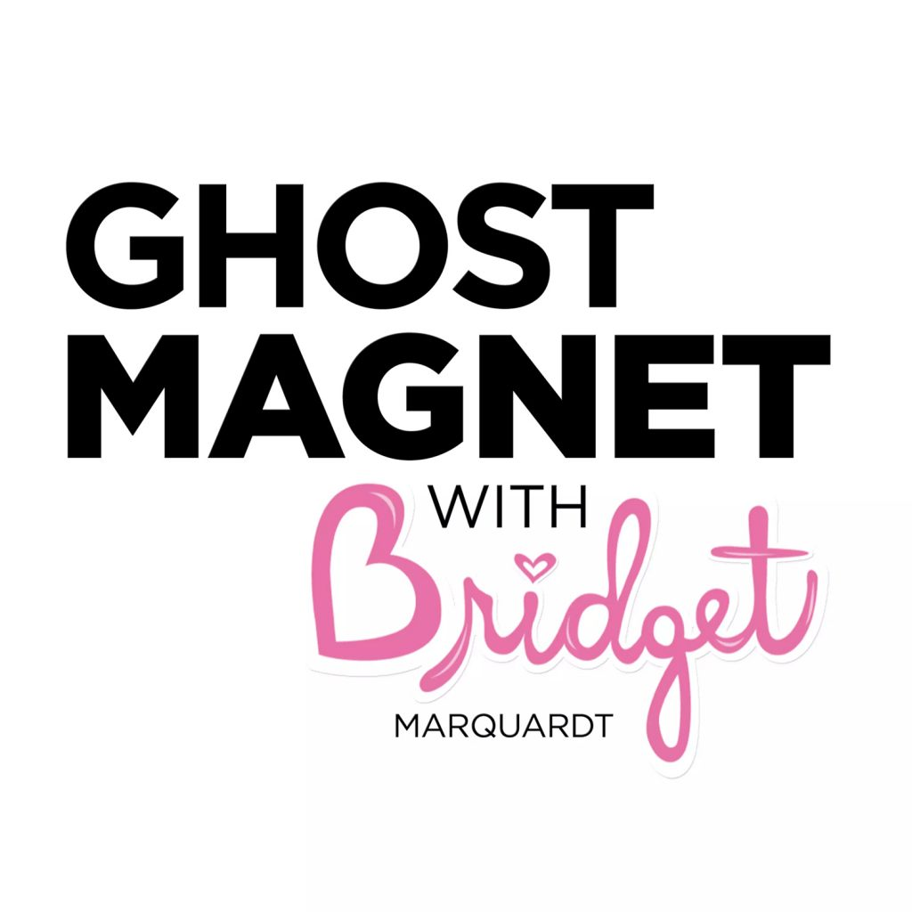 Ghost Magnet Podcast with Bridget Marquardt