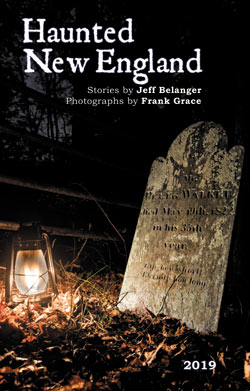 2019 Haunted New England calendar by Jeff Belanger and Frank Grace.