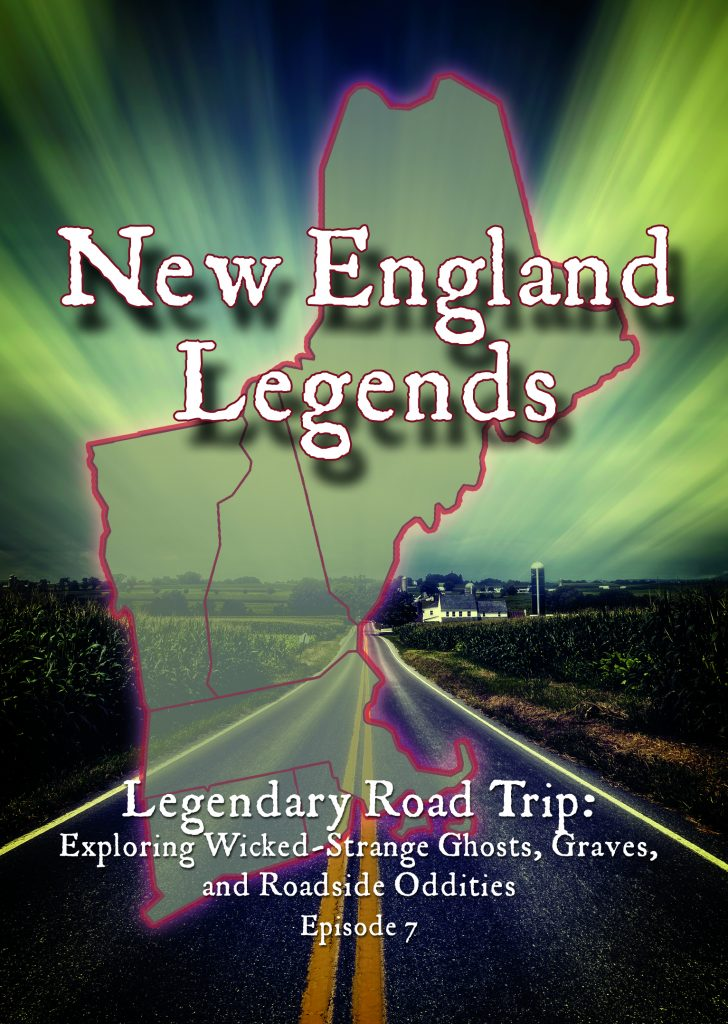 New England Legends Episode 7 - Legendary Road Trip