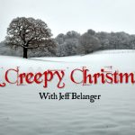 Creepy Christmas with Jeff Belanger