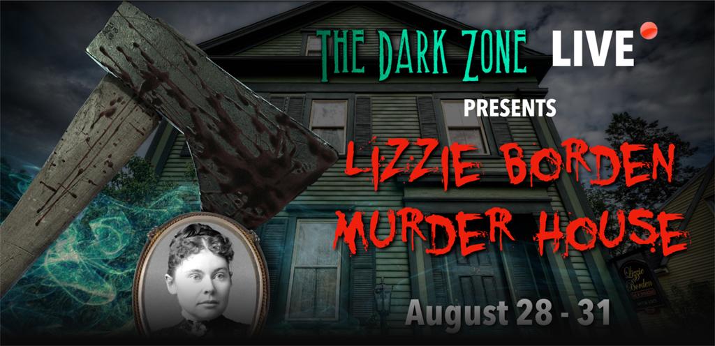 Lizzie Borden Murder House Live for DarkZone.TV