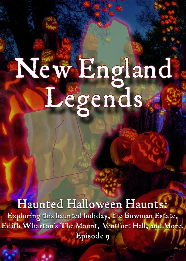 Episode 9 – Haunted Halloween Haunts: Exploring this haunted holiday, the Bowman Estate, Edith Wharton's The Mount, Ventfort Hall, and More