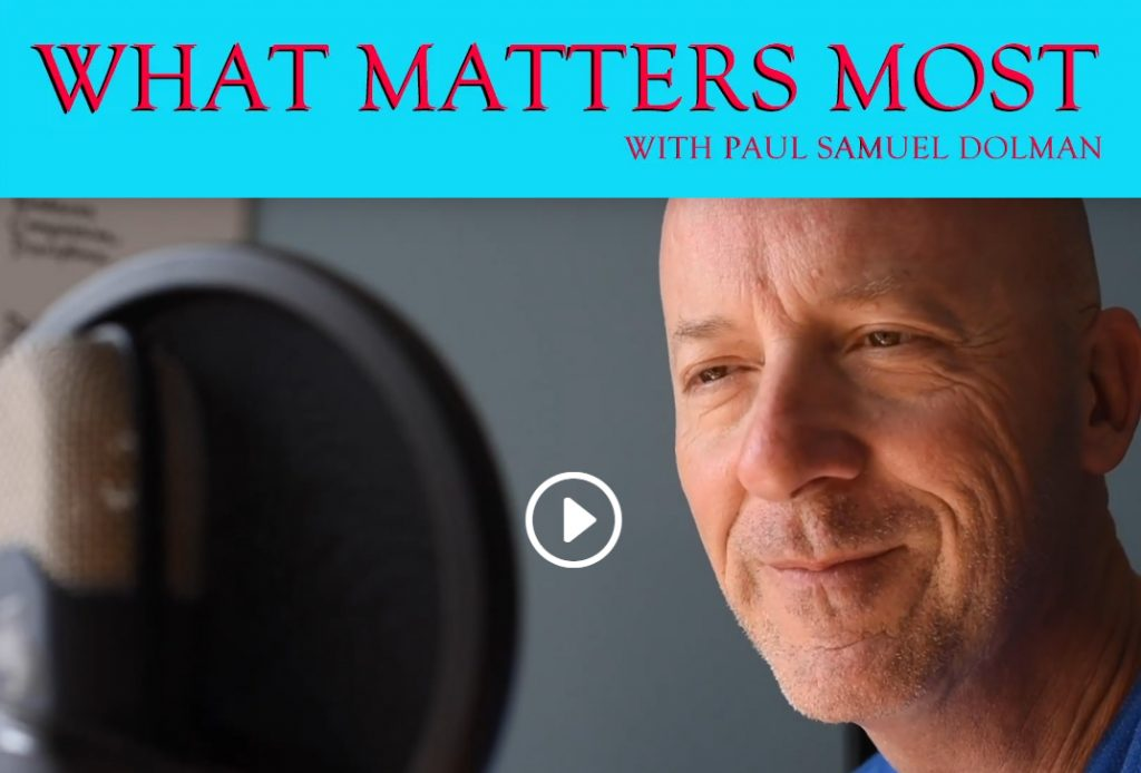 Paul Samuel Dolman's What Matters Most podcast