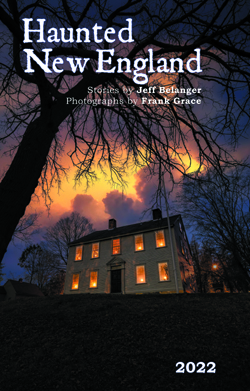 2022 Haunted New England Calendar by Jeff Belanger and Frank Grace.