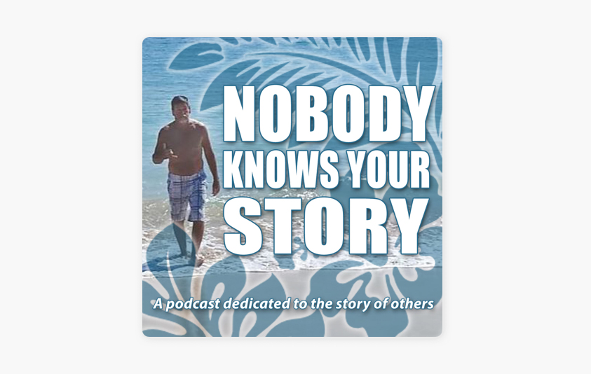 Nobody Knows Your Story with Larry Camp.